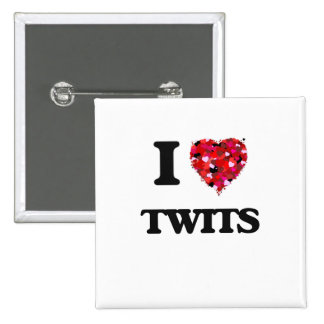 I love Twits 2 Inch Square Button