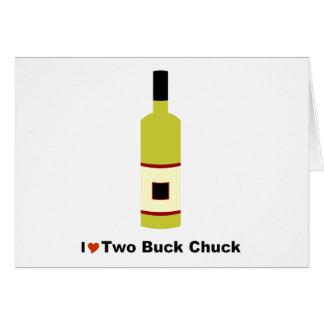 I Love Two Buck Chuck Greeting Card