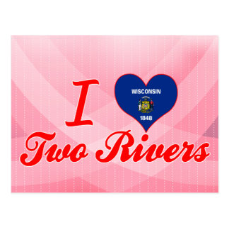 I Love Two Rivers, Wisconsin Postcard