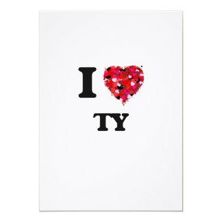I Love Ty 5x7 Paper Invitation Card