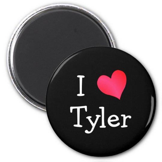 I Love Tyler Magnet