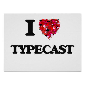 I love Typecast Poster