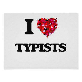 I love Typists Poster