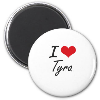 I Love Tyra artistic design 2 Inch Round Magnet