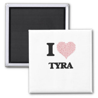 I love Tyra (heart made from words) design 2 Inch Square Magnet