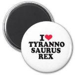 I love Tyrannosaurus Rex Magnets