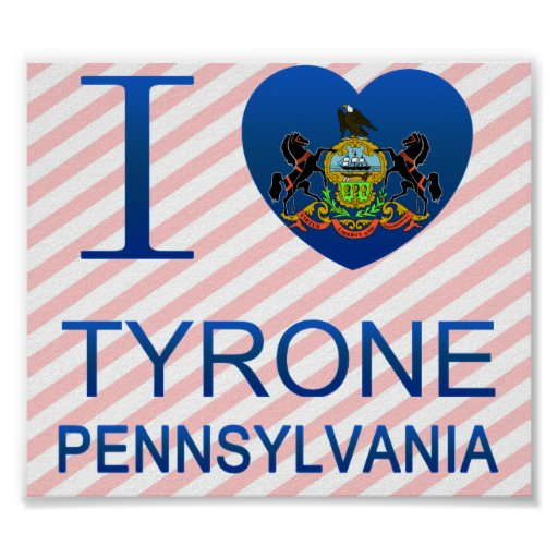 I Love Tyrone, PA Posters