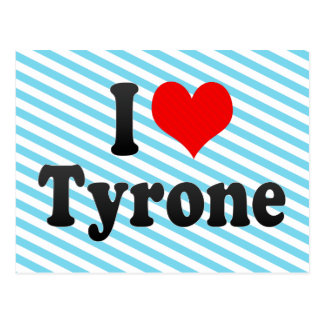 I love Tyrone Post Cards