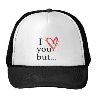 I love u but... trucker hat