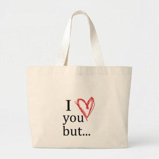 I love u but... large tote bag
