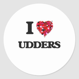 I love Udders Classic Round Sticker