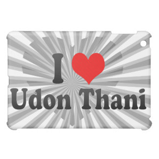 I Love Udon Thani, Thailand Cover For The iPad Mini
