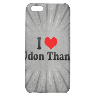 I Love Udon Thani, Thailand Case For iPhone 5C