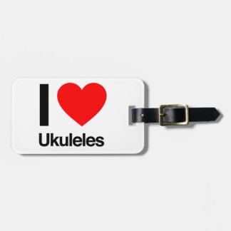 i love ukuleles tag for luggage