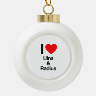 i love ulna and radius ceramic ball christmas ornament