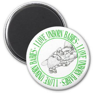 I love unborn babies 2 inch round magnet