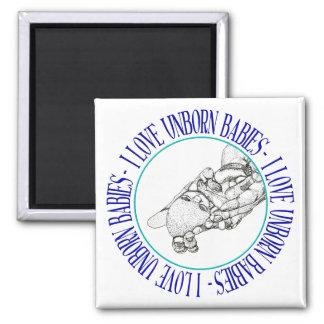 I love unborn babies magnet