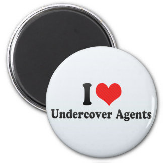 I Love Undercover Agents Refrigerator Magnet