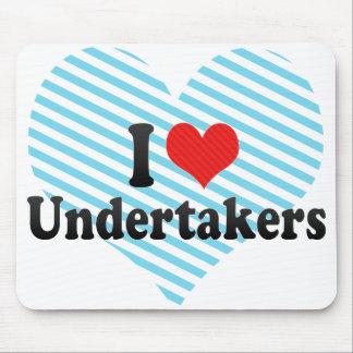 I Love Undertakers Mousepad