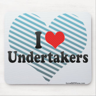 I Love Undertakers Mousepads