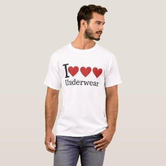 I love underwear T-Shirt