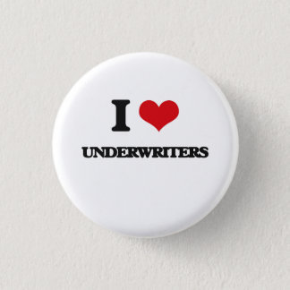 I love Underwriters Button