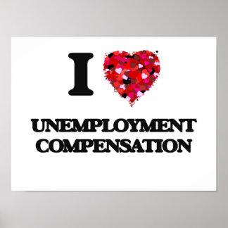 I love Unemployment Compensation Poster
