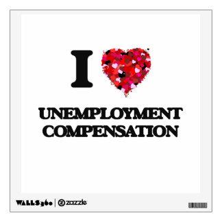 I love Unemployment Compensation Room Sticker