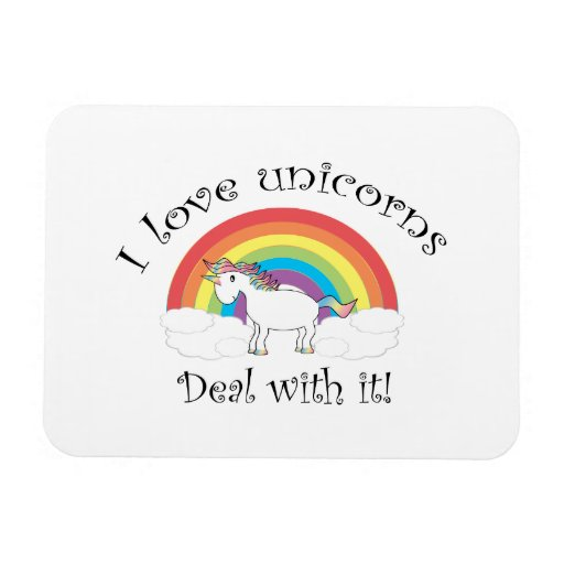 I love unicorns Deal with it! Rectangle Magnets