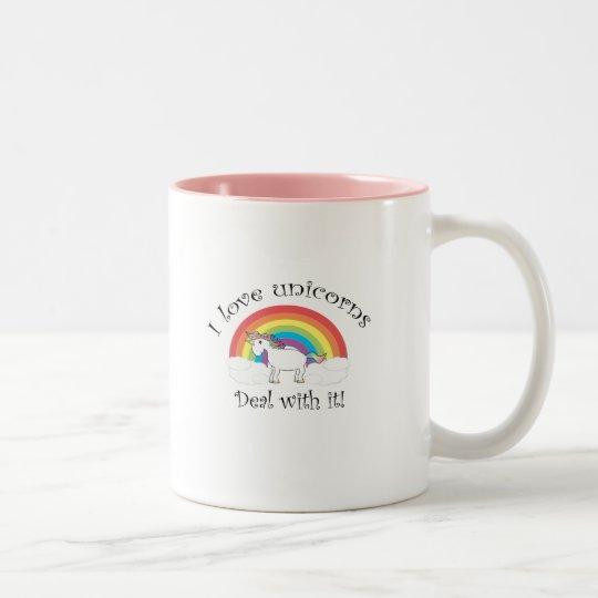 I love unicorns Deal with it! Two-Tone Coffee Mug