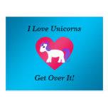 I love unicorns get over it postcards