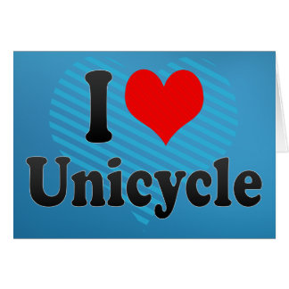 I love Unicycle Cards