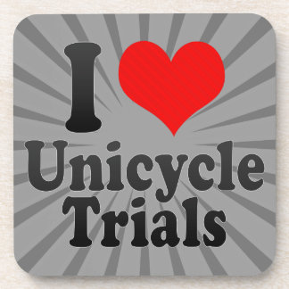 I love Unicycle Trials Beverage Coaster