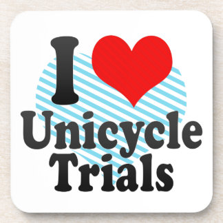 I love Unicycle Trials Beverage Coasters
