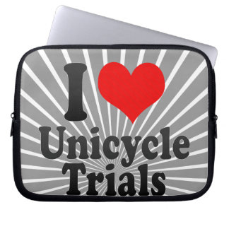 I love Unicycle Trials Computer Sleeves
