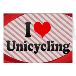 I love Unicycling Greeting Cards