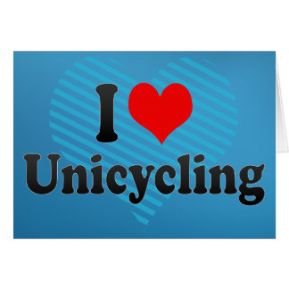 I love Unicycling Cards