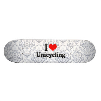 I love Unicycling Skate Boards
