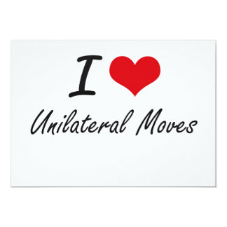I love Unilateral Moves 5x7 Paper Invitation Card
