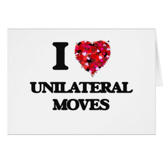 I love Unilateral Moves Greeting Card