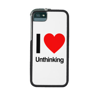 i love unthinking case for iPhone 5/5S