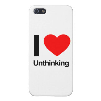 i love unthinking cover for iPhone 5