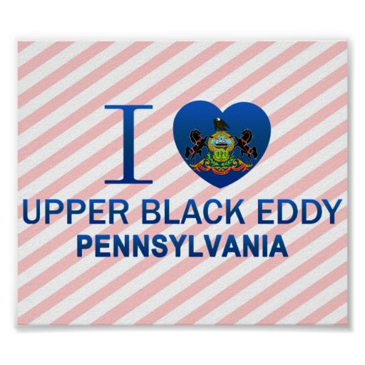 I Love Upper Black Eddy, PA Posters