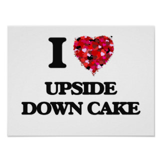 I love Upside Down Cake Poster