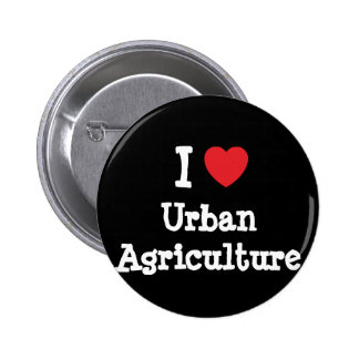 I love Urban Agriculture heart custom personalized 2 Inch Round Button