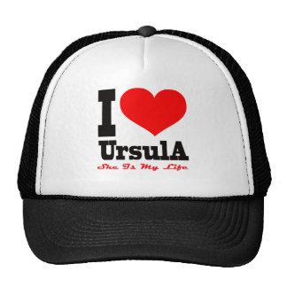 I Love Ursula. She Is My Life Hats
