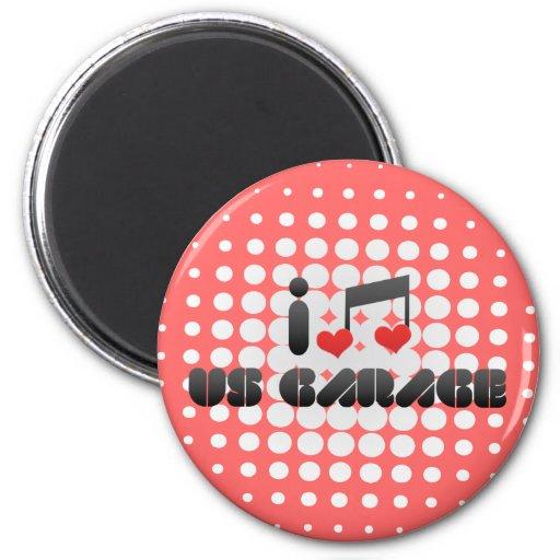 I Love Us Garage 2 Inch Round Magnet