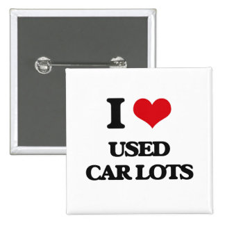 I love Used Car Lots 2 Inch Square Button