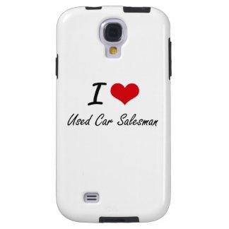 I love Used Car Salesman Galaxy S4 Case