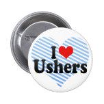I Love Ushers Pinback Button